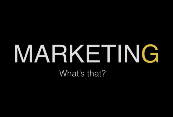 Marketing. What's that?
